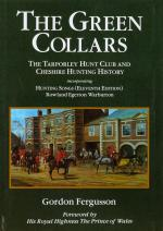 Fergusson, The Green Collars - The Tarporley Hunt Club and Cheshire Hunting History.