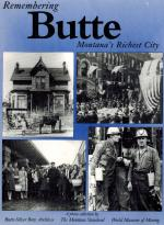 Butte Silver Bow Public Archives, Remembering Butte - Montana's Richest City.