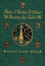 Allen, Flute and Violin and Other Kentucky Tales and Romances.