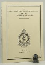 Barrett-Cross, The History of the Home Counties Medical Services of the Territorial Army. Vol.1 1859-1922.