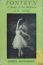 Monahan - Fonteyn. A Study of the Ballerina in her Setting.