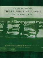 Burrows, The 1st Battalion in the Great War. The Faugh-A-Ballaghs.